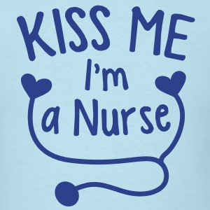 KISS ME I'm a NURSE! with love heart stethoscope T-Shirts - Men's T-Shirt
