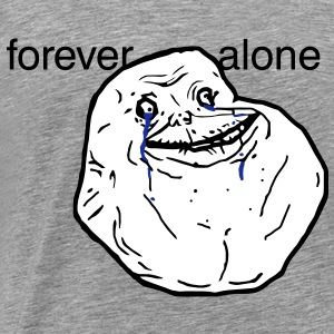 Forever alone - internet meme - Men's Premium T-Shirt