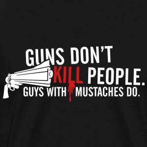 Guns Don't Kill People. - Men's Premium T-Shirt