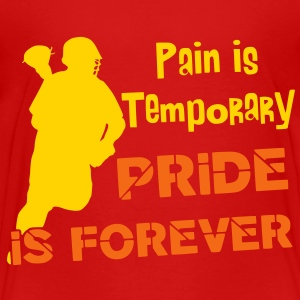 Pain Is Temporary (Lacrosse) Toddler Shirts - Toddler Premium T-Shirt