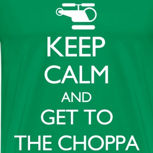 Keep Calm and Get to the Choppa VECTOR T-Shirts - Men's Premium T-Shirt