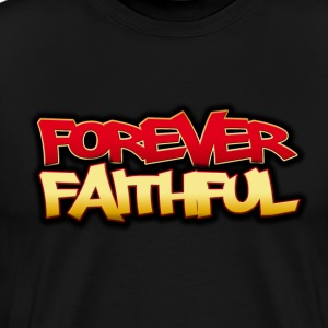 FOREVER FAITHFUL T-Shirts - Men's Premium T-Shirt