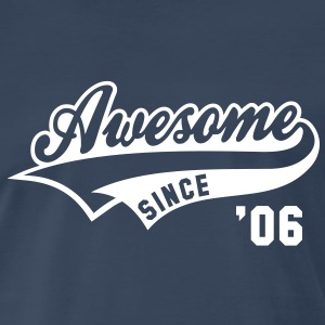 Awesome SINCE 06 Birthday Anniversary T-Shirt WN - Men's Premium T-Shirt
