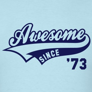 Awesome SINCE 73 Birthday Anniversary T-Shirt NS - Men's T-Shirt