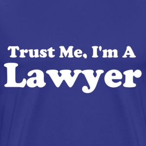 Trust Me, I'm A Lawyer - Men's Premium T-Shirt