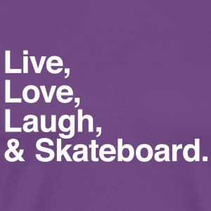 Live , love , laugh and skateboard T-Shirts - Men's Premium T-Shirt