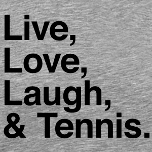 Live , love , laugh and tennis T-Shirts - Men's Premium T-Shirt
