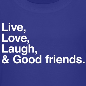 Live , love , laugh and good friends Kids' Shirts - Kids' Premium T-Shirt