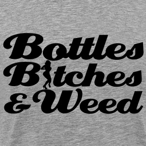 bottles_bitches_and_weed [NEW] T-Shirts - Men's Premium T-Shirt