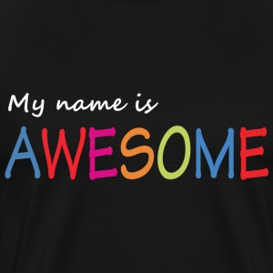 My name is awesome T-Shirts - Men's Premium T-Shirt