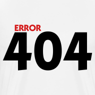 Design ~ Explicit - Error 404 T-Shirt