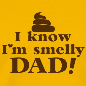 I KNOW I'm SMELLY DAD! stinky diaper nappy baby T-Shirts - Men's Premium T-Shirt