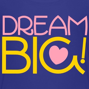 dream big! motivational shirt Baby & Toddler Shirts - Toddler Premium T-Shirt