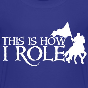 this is how i role - medieval knight on a horse Baby & Toddler Shirts - Toddler Premium T-Shirt