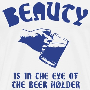 Beauty Is In The Eye Of The Beer Holder - Men's Premium T-Shirt