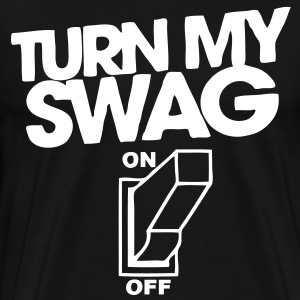 Turn My Swag On T-Shirts - stayflyclothing.com - Men's Premium T-Shirt