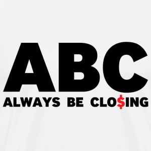 Always be Closing - Men's Premium T-Shirt