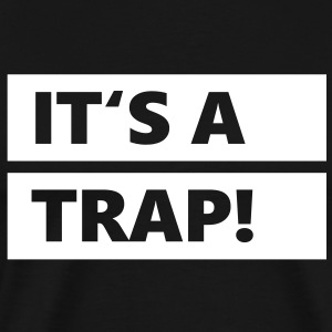 It's a trap! T-Shirts - Men's Premium T-Shirt
