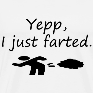 Yepp, I just farted. - Men's Premium T-Shirt