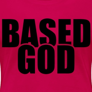 Based God Women's T-Shirts - stayflyclothing.com - Women's Premium T-Shirt