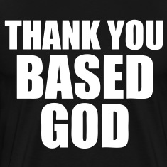 Thank You Based God T-Shirts - stayflyclothing.com