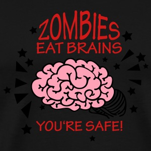 zombies eat brains - you're safe. (3c) T-Shirts - Men's Premium T-Shirt