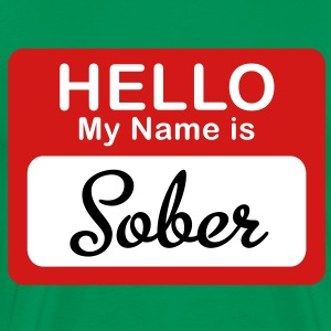 Hello My Name Is Sober - Men's Premium T-Shirt