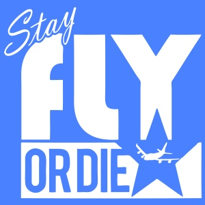 Stay Fly Or Die - stayflyclothing.com