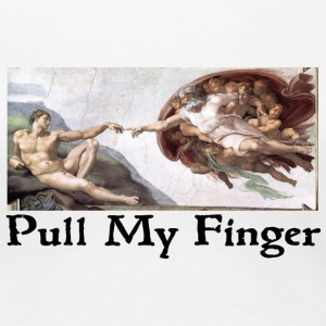 Pull My Finger - Women's Premium T-Shirt