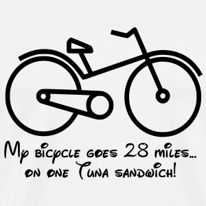 My bicycle goes 28 miles on a tuna sandwich! T-Shirts - Men's Premium T-Shirt