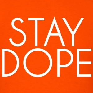 stay_dope T-Shirts - Men's T-Shirt