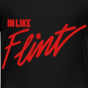 In Like Flint Toddler Shirts - Toddler Premium T-Shirt
