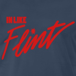 In Like Flint T-Shirts - Men's Premium T-Shirt