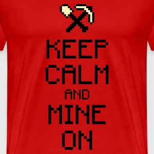 Keep calm and mine on 2c T-Shirts - Men's Premium T-Shirt