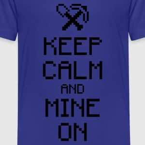 Keep calm and mine on 1c Kids' Shirts - Kids' Premium T-Shirt