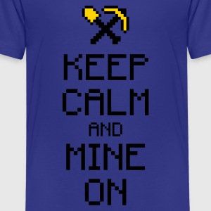 Keep calm and mine on 2c Kids' Shirts - Kids' Premium T-Shirt