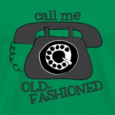 Call Me Old-Fashioned Shirt