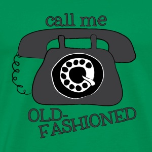 Call Me Old-Fashioned Shirt - Men's Premium T-Shirt