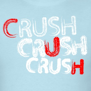 Crush Crush Crush - Men's T-Shirt