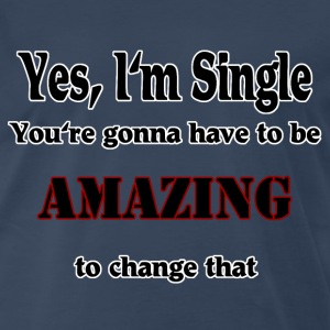 yes I'm single T-Shirts - Men's Premium T-Shirt