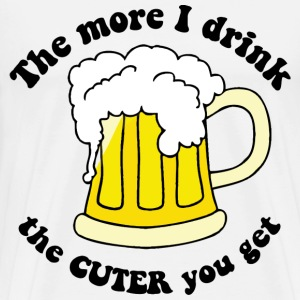 The More I Drink, The Cuter You Get T-Shirts - Men's Premium T-Shirt