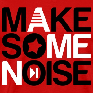 make some noise T-Shirts - Men's Premium T-Shirt