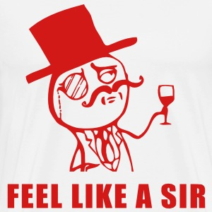 feel like a sir T-Shirts - Men's Premium T-Shirt
