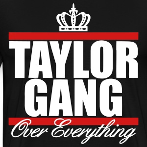 Taylor Gang Over Everything T-Shirts - stayflyclothing.com - Men's Premium T-Shirt
