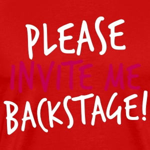 PLEASE INVITE ME BACKSTAGE! music rock metal T-Shirts - Men's Premium T-Shirt