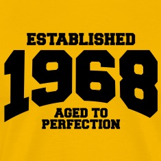 aged to perfection established 1968 T-Shirts