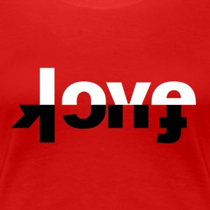 F*ck Love Tee - Women's Premium T-Shirt