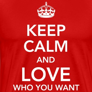 keep calm and love who you want T-Shirts - Men's Premium T-Shirt