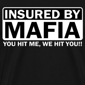 Insured by Mafia - Men's Premium T-Shirt