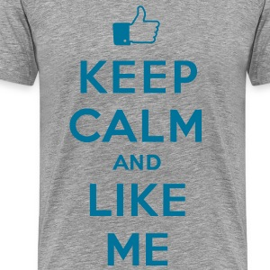 Keep calm and like me - Men's Premium T-Shirt